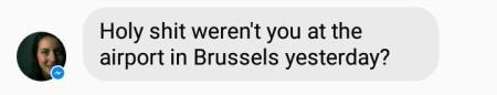Черт, ты разве не был вчера в аэропорту Брюсселя?